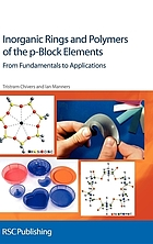 Inorganic rings and polymers of the p-block elements : from fundamentals to applications