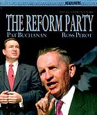The Reform Party : Ross Perot and Pat Buchanan