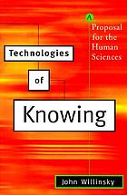 Technologies of knowing : a proposal for the social sciences