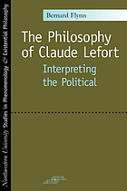 The philosophy of Claude Lefort : interpreting the political