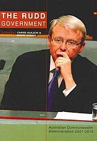 The Rudd Government : Australian Commonwealth Administration 2007-2010