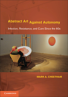 Abstract art against autonomy : infection, resistance, and cure since the 60s