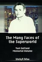 The many faces of the superworld : Yuri Golfand memorial volume