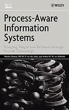 Process-aware information systems : bridging people and software through process technology