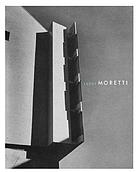 Luigi Moretti : works and writings