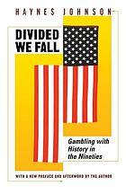 Divided we fall : gambling with history in the nineties