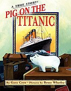Pig on the Titanic : a true story!