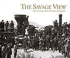 The Savage view : Charles Savage, pioneer Mormon photographer