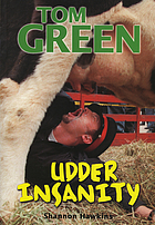 Tom Green : udder insanity
