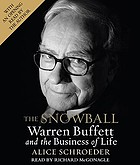 The snowball [Warren Buffett and the business of life]