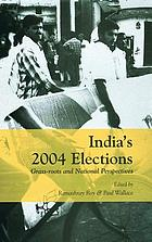 India's 2004 elections grass-roots and national perspectives