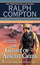 The ghost of Apache creek : a Ralph Compton novel