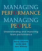 Managing performance, managing people : understanding and improving team performance