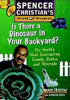 Is there a dinosaur in your backyard? : the world's most fascinating fossils, rocks, and minerals