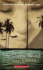 The divine wind : a love story