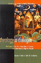Theology in dialogue : the impact of the arts, humanities, and science on contemporary religious thought : essays in honor of John W. de Gruchy