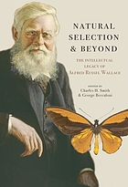 Natural selection and beyond the intellectual legacy of Alfred Russel Wallace