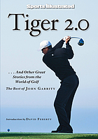 Tiger 2.0 : --and other great stories from the world of golf