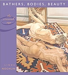 Bathers, bodies, beauty : the visceral eye
