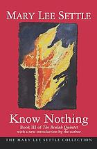 Know nothing, a novel