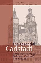 The essential Carlstadt : fifteen tracts