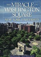 The miracle on Washington Square : New York University