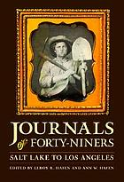 Journals of forty-niners: Salt Lake to Los Angeles, with diaries and contemporary records of Sheldon Young, James S. Brown, Jacob Y. Stover, Charles C. Rich, Addison Pratt, Howard Egan, Henry W. Bigler, and others