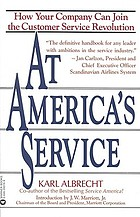 At America's service : how corporations can revolutionize the way they treat their customers