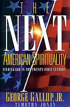 The next American spirituality : finding God in the twenty-first century