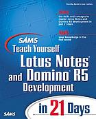 Sams teach yourself Lotus Notes and Domino R5 Development in 21 days