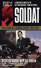 Soldat : reflections of a German soldier, 1936-1949