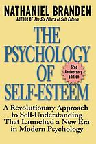 The psychology of self-esteem a revolutionary approach to self-understanding that launched a new era in modern psychology