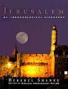 Jerusalem : an archaeological biography