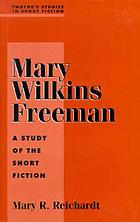 Mary Wilkins Freeman : a study of the short fiction