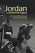 Jordan : a Hashemite legacy
