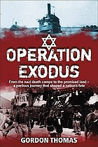 Operation Exodus : the epic story of the ship that shaped a nation's future