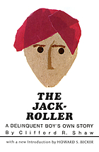 The jack-roller; a delinquent boy's own story