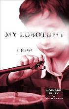 My lobotomy : a memoir