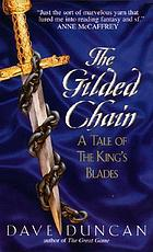 The gilded chain : a tale of the King's Blades