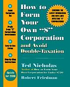 "How to form your own ""S"" corporation and avoid double taxation"