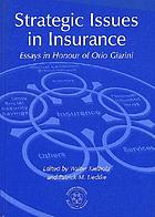 Strategic issues in insurance : essays in honour of Orio Giarini