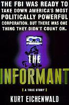 The informant : a true story