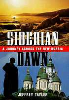 Siberian dawn : a journey across the new Russia