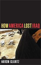 How America lost Iraq