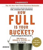 How full is your bucket? : positive strategies for work and life