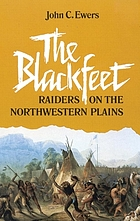 The Blackfeet : raiders on the Northwestern Plains
