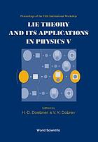 Lie theory and its applications V proceedings of the fifth International workshop, Varna, Bulgaria, 16-22 June 2003