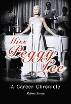 Miss Peggy Lee : a career chronicle