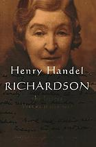 Henry Handel Richardson : the letters
