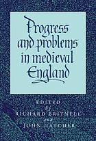 Progress and problems in medieval England : essays in honour of Edward Miller